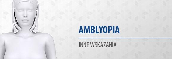 "Amblyopia (""leniwe oko"")"